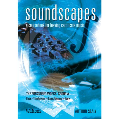 Sealy | Soundscapes: A Coursebook for Leaving Certificate Music | The Prescribed Works, Group A
