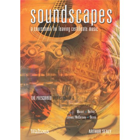 Sealy | Soundscapes: A Coursebook for Leaving Certificate Music | The Prescribed Works, Group B