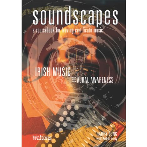 Long & Sealy | Soundscapes: A Coursebook for Leaving Certificate Music | Irish Music & Aural Awareness