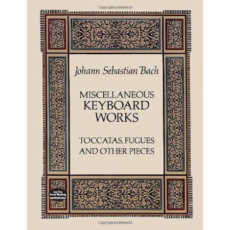 J.S. Bach: Miscellaneous Keyboard Works - Toccatas, Fugues And Other Pieces