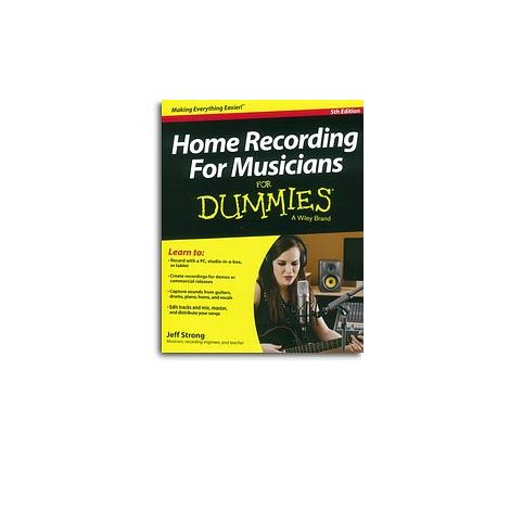 Jeff Strong: Home Recording For Musicians For Dummies - 5th Edition