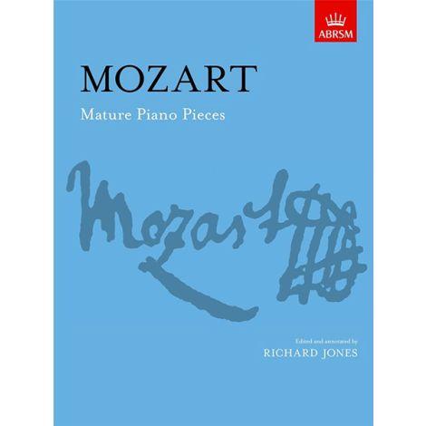 Wolfgang Amadeus Mozart: Mature Piano Pieces