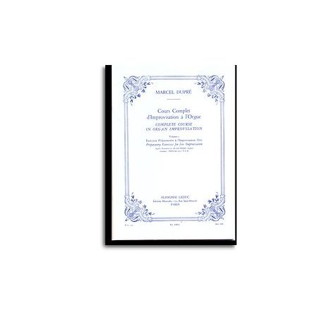 Marcel Dupr闂 - Cours Complet D闂傚倷鑳堕崑銊╁磿閺屻儲鍋樻俊鐐倳rovisation 闂 L闂傚倷鑳堕崑銊╁磿閺屻儲鍋榞ue, Vol. 1