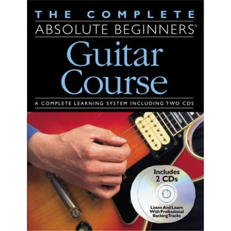 The Complete Absolute Beginners Guitar Course: Book/CD Pack