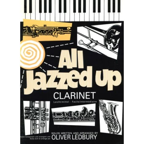 All Jazzed Up for Clarinet (Solos & Arrangements by Oliver Ledbury)