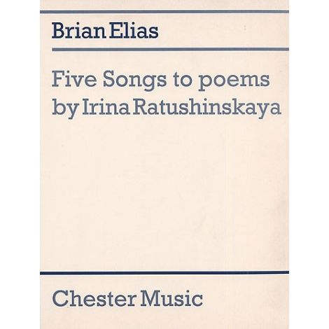 Brian Elias: Five Songs To Poems By Irina Ratushinskaya (Score)