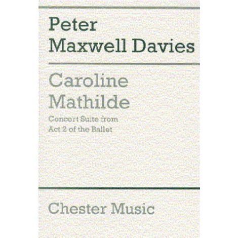 Peter Maxwell Davies: Caroline Mathilde Act 2 (Concert Suite) (Score)