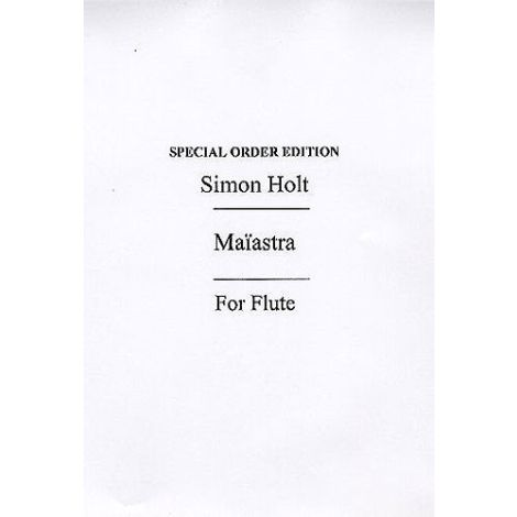 Simon Holt: Maiastra For Flute