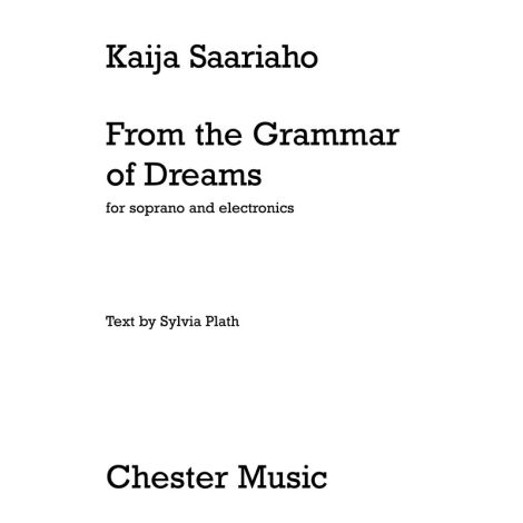Kaija Saariaho: From The Grammar Of Dreams For Soprano And Electronics