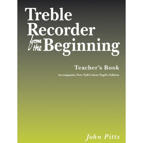 John Pitts: Treble Recorder From The Beginning - Teacher's Book (Revised Edition)