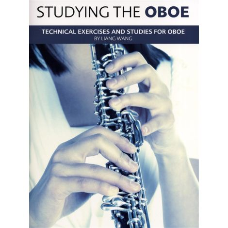 Liang Wang: Studying The Oboe - Technical Exercises And Studies