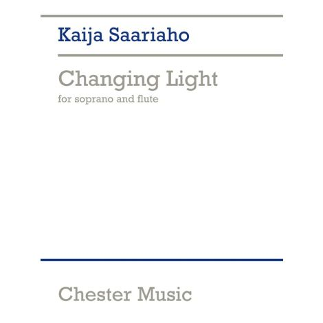 Kaija Saariaho: Changing Light (Soprano/Flute)