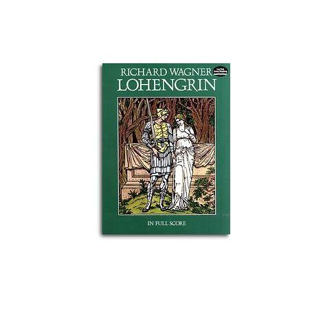 Richard Wagner: Lohengrin (Full Score)