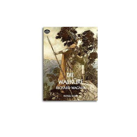 Richard Wagner: Die Walkure (Full Score)