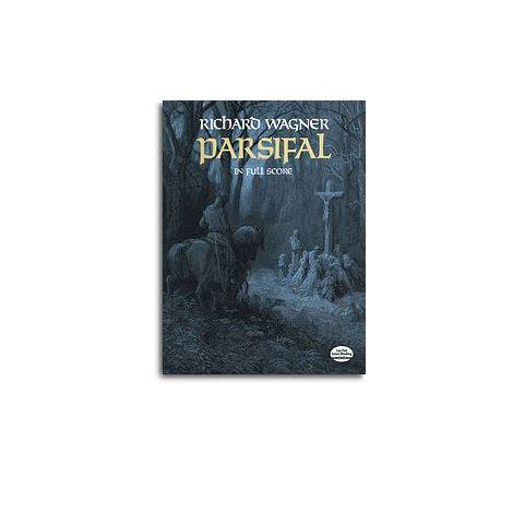Richard Wagner: Parsifal (Full Score)