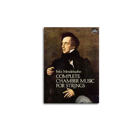 Felix Mendelssohn: Complete Chamber Music For Strings