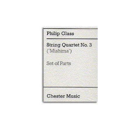 Philip Glass: String Quartet No. 3 (Mishima) Parts