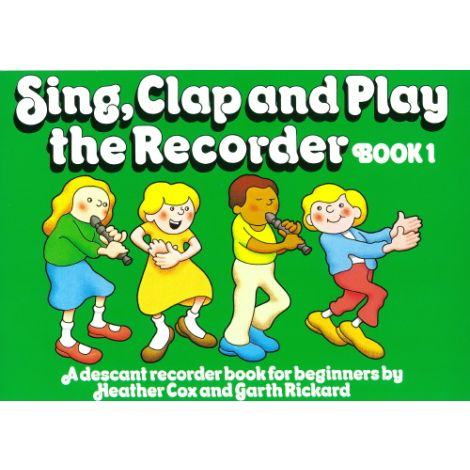 Sing, Clap and Play the Recorder, Book 1