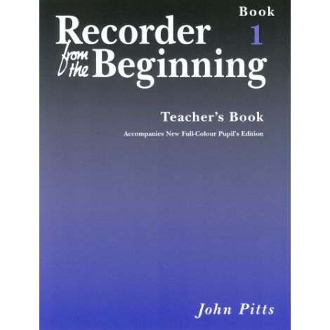 Recorder From The Beginning (2004 Edition): Teacher's Book 1