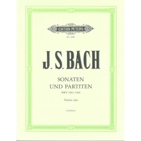 Bach: The 6 Solo Violin Sonatas and Partitas BWV 1001-1006 (Edition Peters)