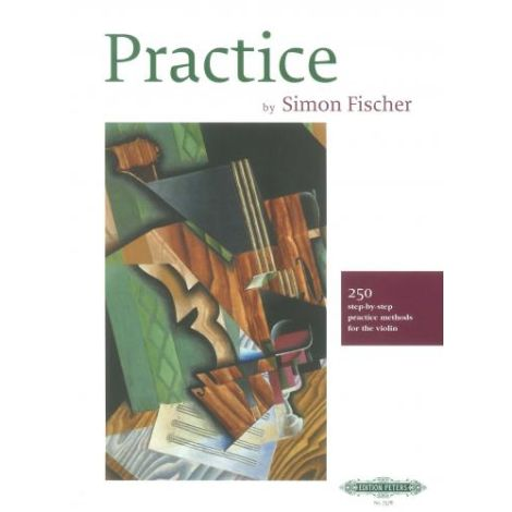 Fischer: Practice  250 step-by-step practice method for the Violin (Edition Peters)