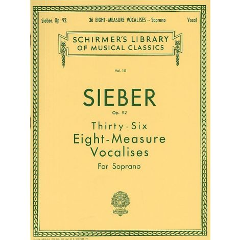 Ferdinand Sieber: Thirty-Six Eight-Measure Vocalises For Soprano Op.92