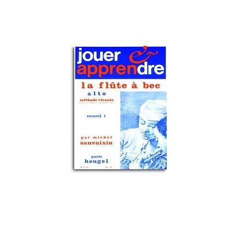 Michel Sanvoisin: Play and Learn the Alto Recorder (Volume 1)