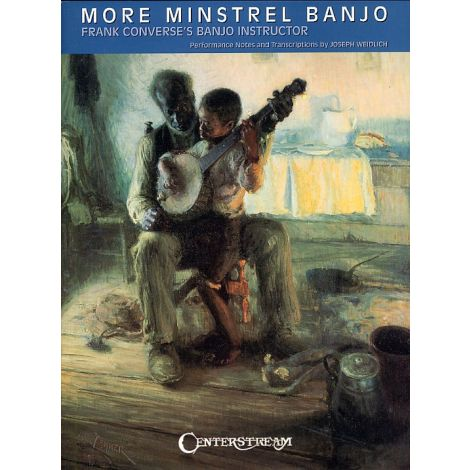 More Minstrel Banjo: Frank Converse's Banjo Instructor - Without a Master