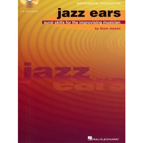 Jazz Ears: Aural Skills For The Improvising Musician (Book And CD)