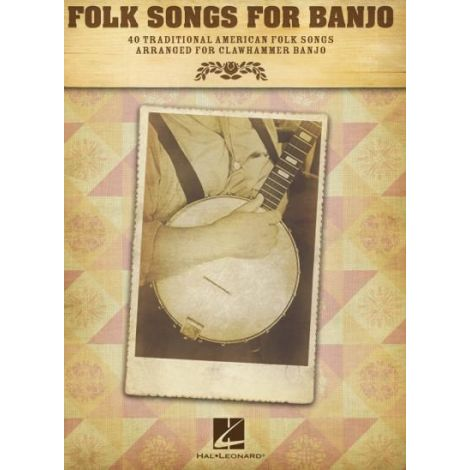 Folk Songs For Banjo: 40 Traditional American Songs