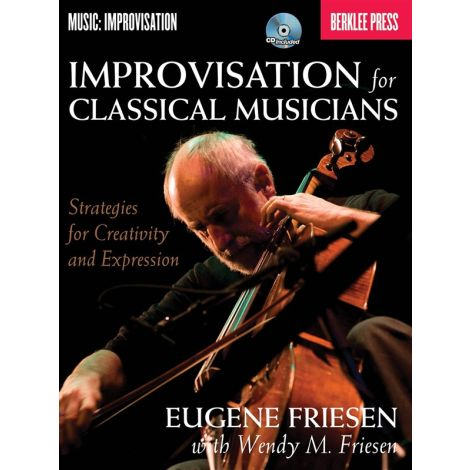 Wendy M. Friesen: Improvisation For Classical Musicians