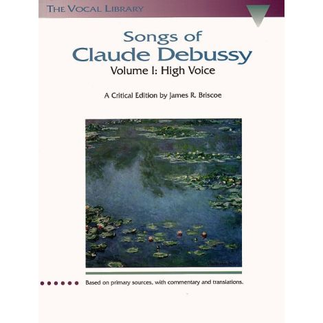 Songs Of Claude Debussy Volume I: High Voice