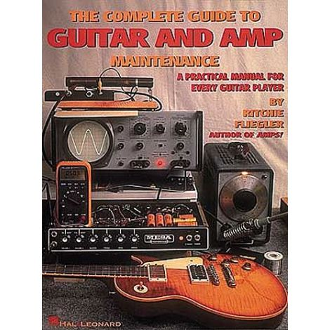 Complete Guide To Guitar And Amp Maintenance