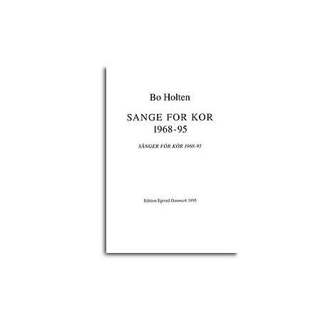 Bo Holten: Sange For Kor 1968-95 (SATB)