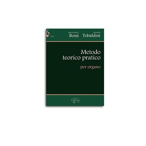 Bossi/Tebaldini: Metodo Teorico-Pratico (Organ)