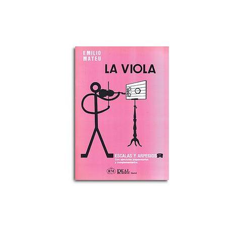 Emilio Mateu: La Viola, Escalas y Arpegios con Ejercicios Preparatorios y Complementarios