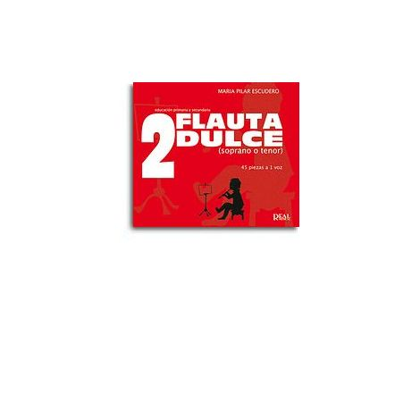 Flauta Dulce (Soprano o Tenor) Volumen 2 - 45 Piezas a 1 Voz