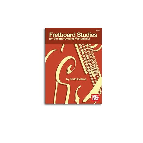 Todd Collins: Fretboard Studies For The Improvising Mandolinist