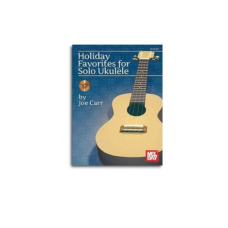 Joe Carr: Holiday Favourites For Solo Ukulele (Book/CD)