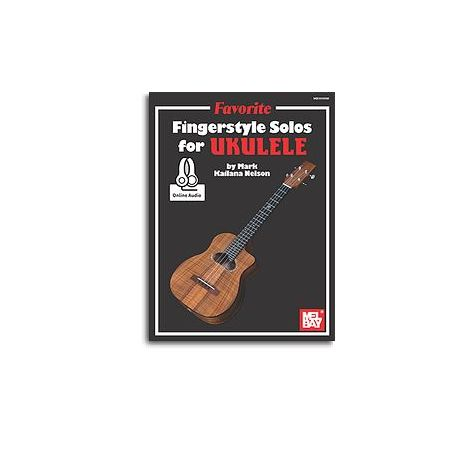 "Mark ""Kailana"" Nelson: Favorite Fingerstyle Solos For Ukulele (Book/Online Audio)"