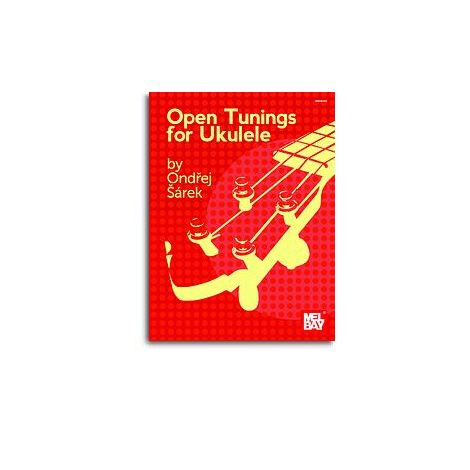 Ondrej Sarek: Open Tunings For Ukulele