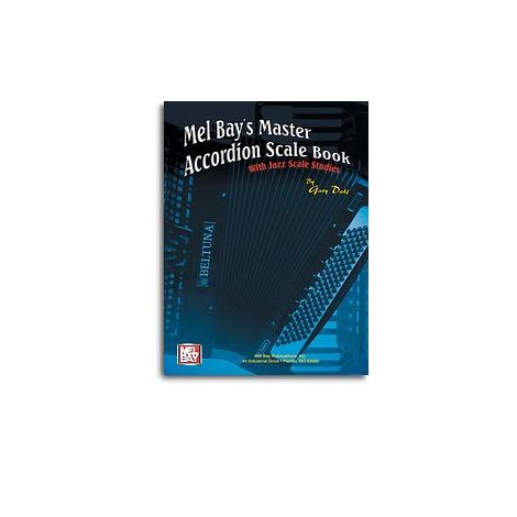 Gary Dahl: Mel Bay's Master Accordion Scale Book