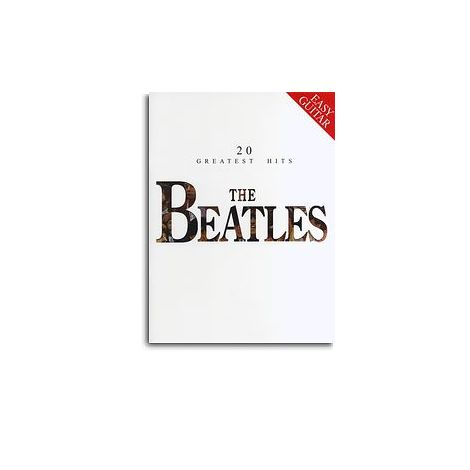 The Beatles: 20 Greatest Hits (Easy Guitar)