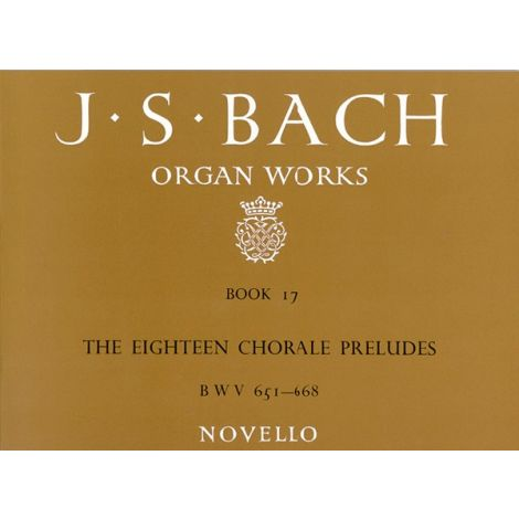 J.S.Bach: Organ Works Book 17 The Eighteen Chorale Preludes BWV 651-668