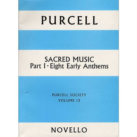 Purcell Society Volume 13 - Sacred Music Part 1 Eight Early Anthems