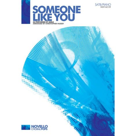 Adele: Someone Like You (Hussey) - SATB/Piano