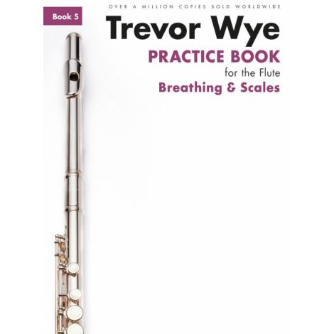 Trevor Wye Practice Book For The Flute: Book 5 - Breathing & Scales
