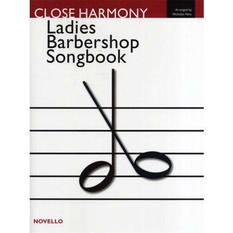 Close Harmony: The Novello Ladies Barbershop Songbook