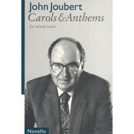John Joubert: Carols & Anthems For Mixed Voices