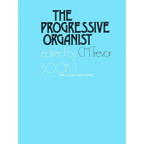 C.H. Trevor: The Progressive Organist Book 1